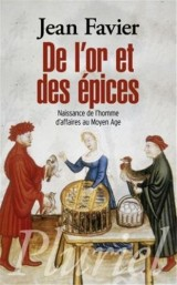 De l'or et des épices: Naissance de l'homme d'affaires au Moyen Age. [Poche]
