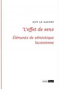 L'effet de sens : Elements de sémiotique lacanienne
