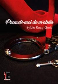 Promets-moi de m'obéir (INDECENTE)