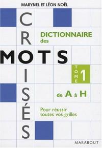 Dictionnaire Marabout des mots croisés : Tome 1, De A à H
