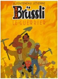 Brüssli, Tome 2 : Le guerrier