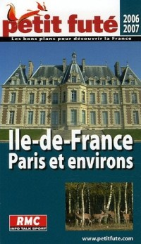 Le Petit Futé Ile-de-France - Paris et ses environs