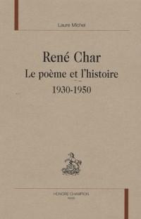René Char : Le poème et l'histoire (1930-1950)