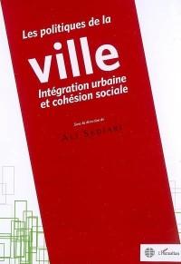 Les politiques de la ville: intégration urbaine et cohésion sociale