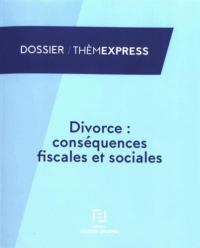 Divorce conséquences fiscales et sociales