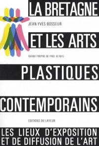 La Bretagne et les arts plastiques contemporains : Les lieux d'exposition et de diffusion