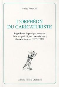 L'Orphéon du caricaturiste : Regards qur la pratique musicale dans les périodiques humoristiques illustrés français (1832-1930)