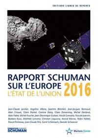 L'état de l'Union, rapport Schuman 2016 sur l'Europe