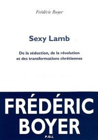 Sexy Lamb: De la séduction, de la révolution et des transformations chrétiennes