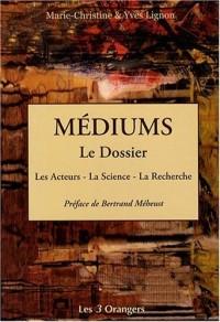 Médiums, le Dossier : Les Acteurs, la Science, la Recherche