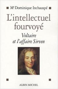 L'intellectuel fourvoyé : Voltaire et l'affaire Sirven
