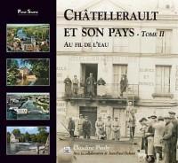 Chatellerault et son Pays Tome II -  au fil de l'eau