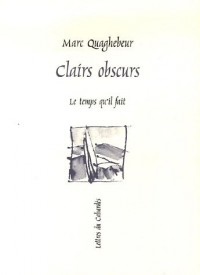 Clairs obscurs : Petites proses