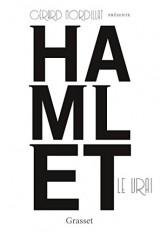 Hamlet le vrai: d'après un texte retrouvé de Shakespeare