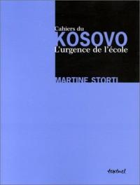 Cahiers du Kosovo : L'Urgence de l'école