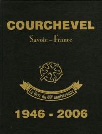Courchevel 1946-2006 : Le livre du 60e anniversaire