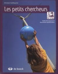 Les petits chercheurs 10-12 ans : Guide d'enseignement avec documents reproductibles