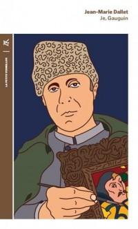 Je, Gauguin: Une autobiographie imaginaire