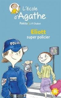 L'Ecole d'Agathe, Tome 46 : Eliott super policier
