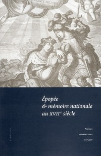 Epopée et Mémoire Nationale au Xviie Siecle