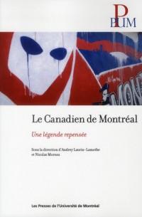 Le Canadien de Montreal. une Légende Repensee
