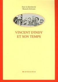 Vincent d'Indy et son temps