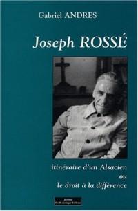 Joseph Rossé : Itinéraire d'un Alsacien ou le droit à la différence
