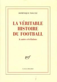 La véritable histoire du football et autres révélations