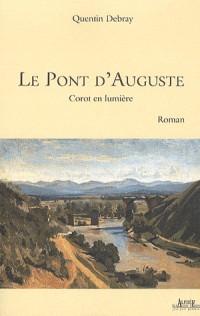 Le Pont d'Auguste : Corot en lumière