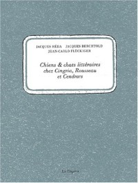 Chiens & chats littéraires chez Cingria, Rousseau et Cendrars