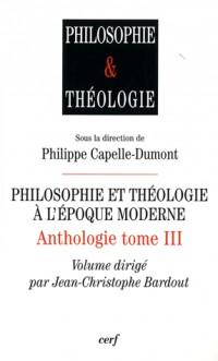 Philosophie et théologie à l'époque moderne : Anthologie tome 3