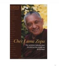 Cher Lama Zopa : Des solutions radicales pour transformer les problèmes en bonheur