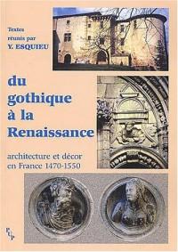 Du gothique à la Renaissance : Architecture et décor en France (1470-1550)