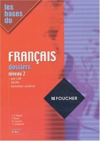 Remise à niveau : Les bases du français, dossiers, niveau 2, Remise à niveau - CAP (Formation permanente)