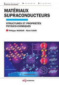 Matériaux supraconducteurs : Structures et propriétés physico-chimiques