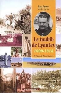 Le toubib du Lyautey 1900-1918