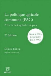 Politique Agricole Commune (Pac) Toute la Pac, Rien d'Autre Que la Pac!,Deuxième Edition (la)