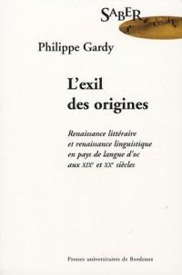 L'exil des origines : Renaissance littéraire et renaissance linguistique en pays de langue d'oc aux XIXe et XXe siècles