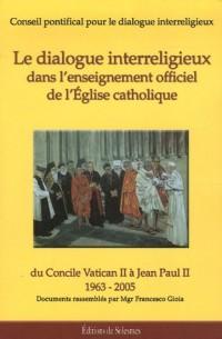 Le dialogue interreligieux dans l'enseignement officiel de l'Eglise catholique : Du Concile Vatican II à Jean-Paul II (1963-2005)