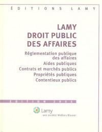 Droit public des affaires : Réglementation publique des affaires, aides publiques, contrats et marchés publics, propriétés publiques; contentieu publics