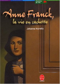 Anne Franck, la vie en cachette