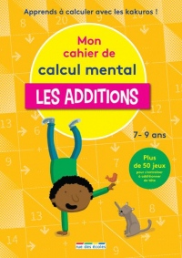 Mon cahier de calcul mental : Les additions