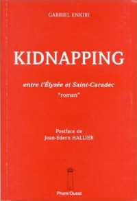 Kidnapping. Entre l'Elysée et Saint-Caradec