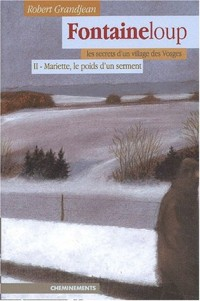 Fontaineloup, Tome 2 : Mariette, le poids d'un serment