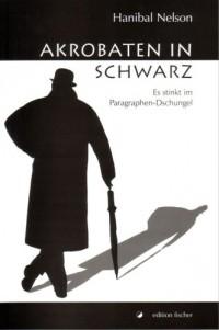 Akrobaten in Schwarz: Es stinkt im Paragraphen-Dschungel (Livre en allemand)