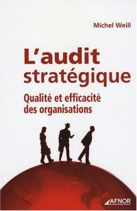 L'audit stratégique : Qualité et efficacité des organisations