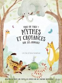 Mes premiers documentaires - Mythes et croyances sur les animaux