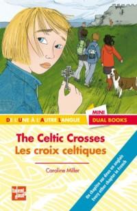 The celtic crosses les croix celtiques