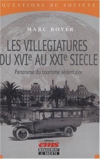 Les villégiatures du 16e au 21e siècle : Panorama du tourisme sédentaire