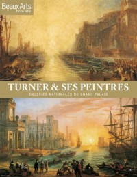 Turner & ses peintres : Galeries nationales du Grand Palais